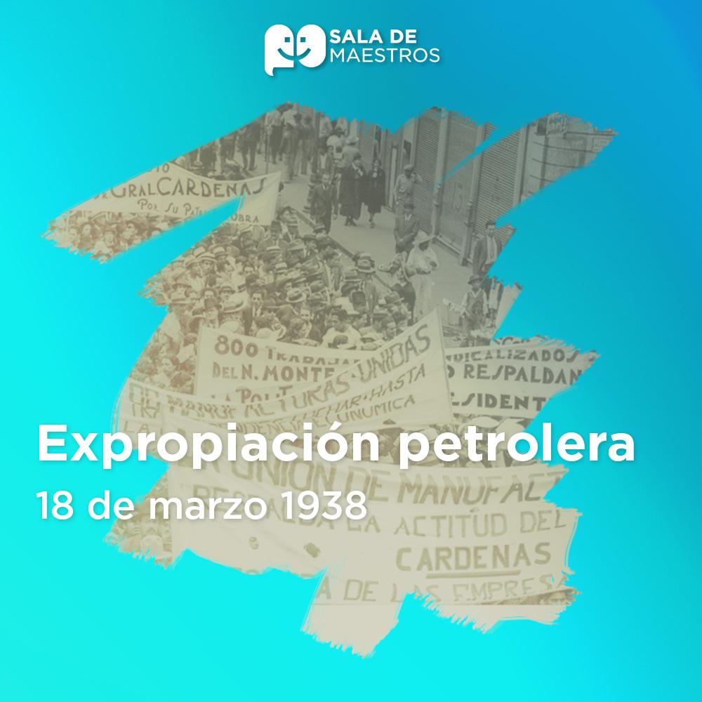 El Petróleo es de los Mexicanos: Lázaro Cárdenas