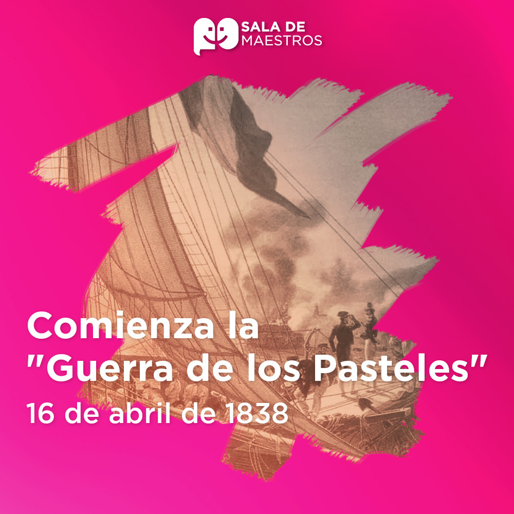 La guerra de los pasteles fue el primer conflicto bélico entre México y Francia