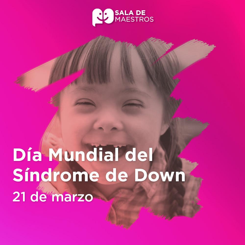 En el Día Mundial del Síndrome de Down, no dejemos a nadie atrás