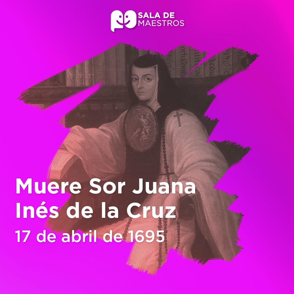 Juana Inés de Asbaje y Ramírez nació el 12 de noviembre de 1651 en San Miguel Nepantla