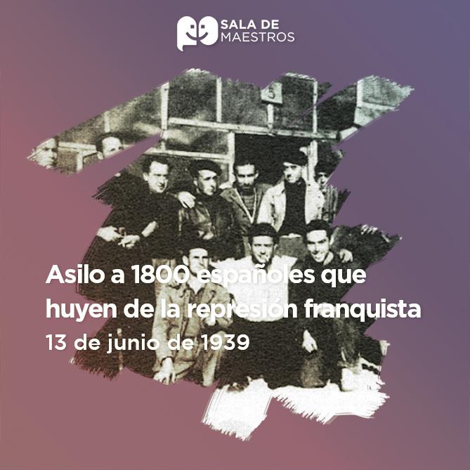 México refugia a ciudadanos españoles que huyen de la represión del General Francisco Franco