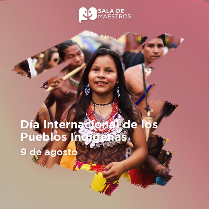Tema: 2021 Día Internacional de los Pueblos Indígenas del Mundo