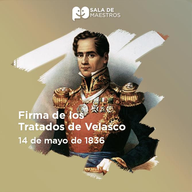 A cambio de su libertad, Santa Anna firma los Tratados de Velasco