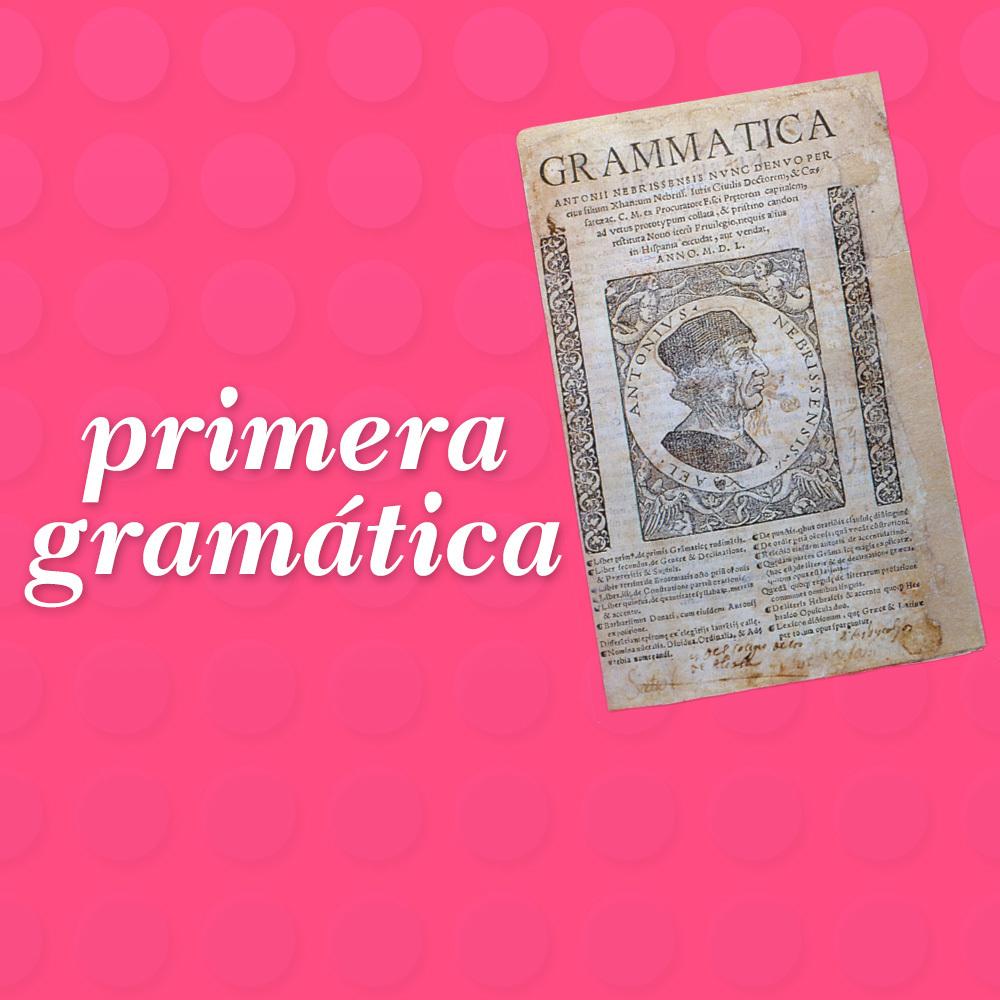 ¿Cuál fue la primera gramática?
