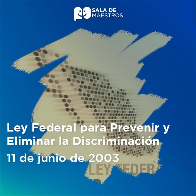 Proteger a los mexicanos de cualquier acto de discriminación