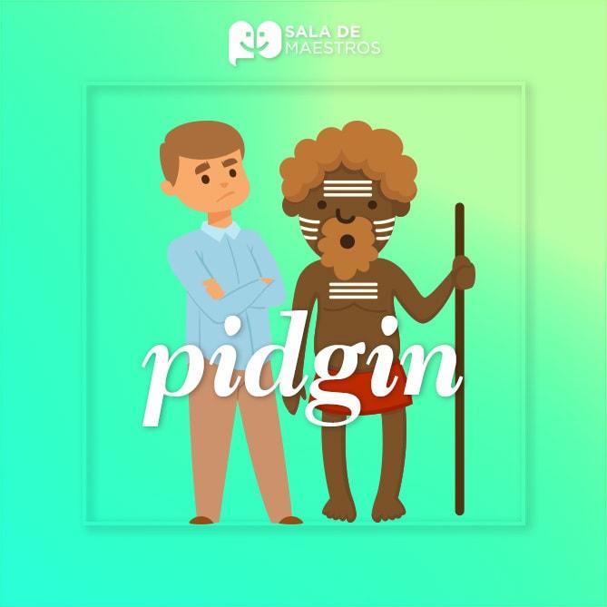 ¿Qué es un pidgin?