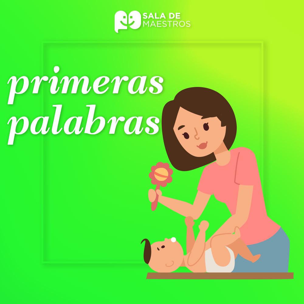 ¿Cuáles son las primeras palabras que pronuncia un bebé?