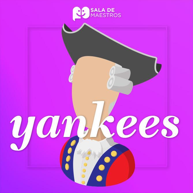¿Quiénes son los yankees?